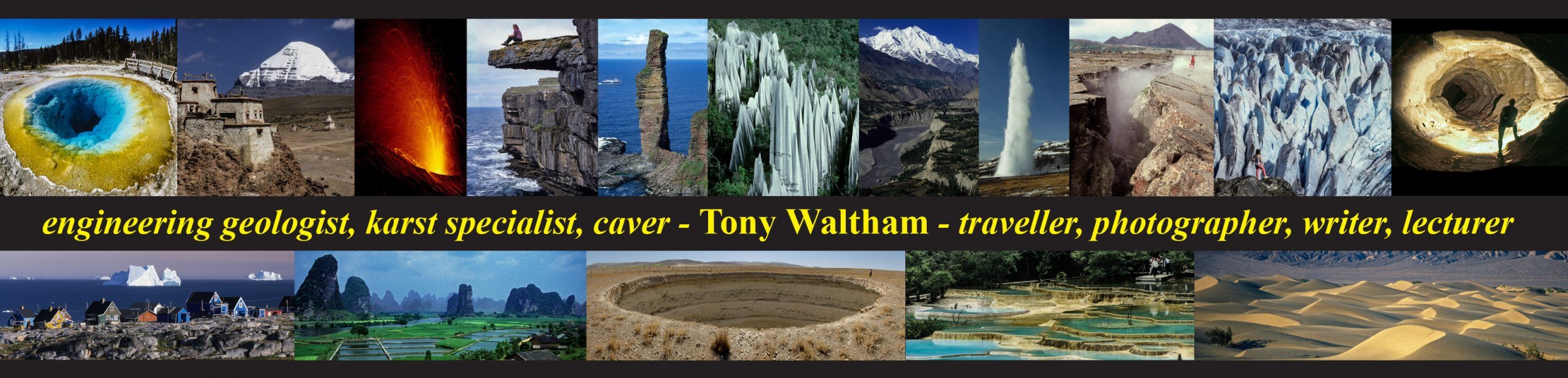 Tony Waltham – traveller,photographer,writer,lecturer